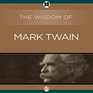 Wisdom of Mark Twain | [The Wisdom Series]