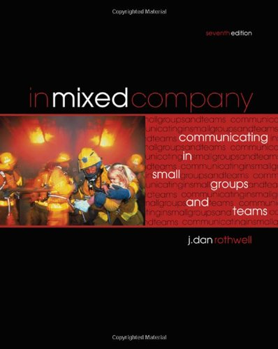 In Mixed Company: Small Groups Communication, 7th Edition