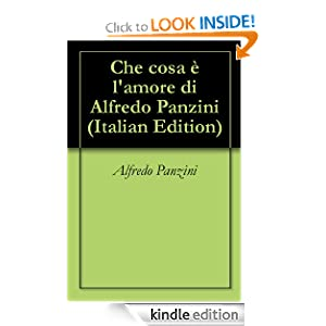 Che cosa e l'amore? (Italian Edition) Alfredo Panzini