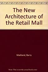 The New Architecture of the Retail Mall