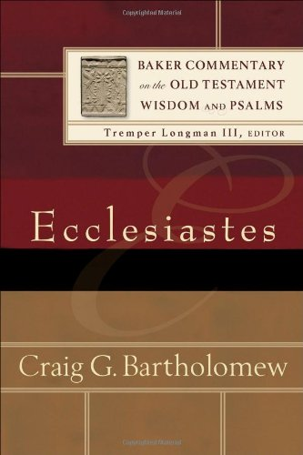 Ecclesiastes (Baker Commentary on the Old Testament Wisdon and Psalms)