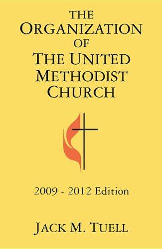 The Organization of the United Methodist Church: 2009-2012 Edition