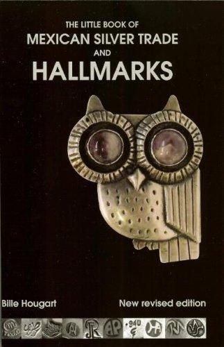Little Book of Mexican Silver Trade and Hallmarks Hecho en Mexico