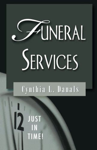 Just in Time! Funeral Services [Danals, Cynthia L.] (Tapa Blanda)