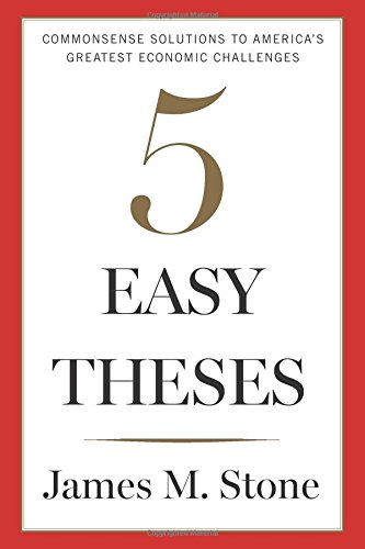 Five Easy Theses: Commonsense Solutions to America's Greatest Economic Challenges ISBN-13 9780544749009