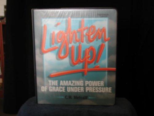 Lighten Up: The Amazing Power of Grace Under Pressure (Power Under Pressure compare prices)