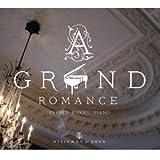 A Grand Romance - Klavierwerke von Moszkowski, Schütt, Paderewski, Cui, Henselt u.a.
