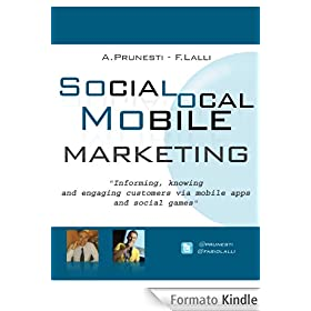 Social, Local, Mobile Marketing: informing, knowing and engaging customers via mobile apps and social games