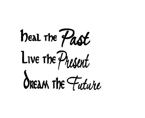 Past Present Future Heal Live Dream Wall Decal Wall Quote Stickers Vinyl