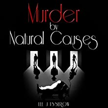 Murder by Natural Causes Audiobook by Lee J Isserow Narrated by Lee J Isserow