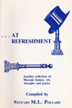 At Refreshment - Another collection of…