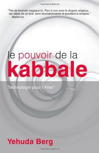 Le Pouvoir De La Kabbale/ The Power of Kabbalah: Technologie Pour l'Ame/ Technology for the Soul