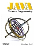 Java Network Programming (Java (O'Reilly)) (1565928709) by Harold, Elliotte Rusty