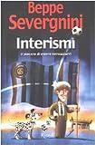 Interismi: II Piacere Di Essere Neroazzurri (Italian Edition) (8817117641) by Severgnini, Beppe