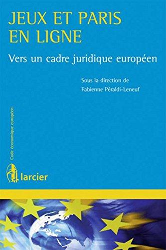 Jeux et paris en ligne : Vers un cadre juridique européen