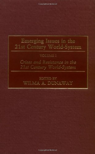 Emerging Issues in the 21st Century World-System: Volume I, Crises and Resistance in the 21st Century World-System (Cont