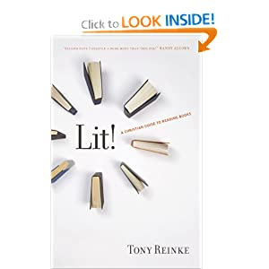 Lit!: A Christian Guide to Reading Books Tony Reinke