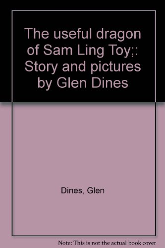 The Useful Dragon of Sam Ling Toy, Dines, Glen