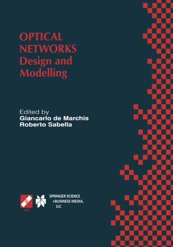 Optical Networks: Design And Modelling / Ifip Tc6 Second International Working Conference On Optical Network Design And Modelling (Ondm'98) February ... In Information And Communication Technology)
