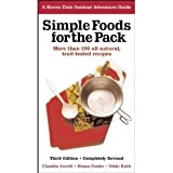 Simple Foods for the Pack: More than 200 all-natural, trail-tested recipes (Sierra Club Outdoor Adventure Guide) (Paperback)