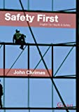 Safety First: English for Health and Safety John Chrimes