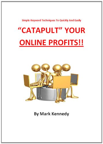 "Simple Keyword Research Techniques To Quickly And Easily ""Catapult"" Your Online Profits!!"