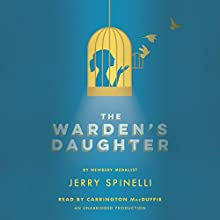 The Warden's Daughter | Livre audio Auteur(s) : Jerry Spinelli Narrateur(s) : Carrington MacDuffie