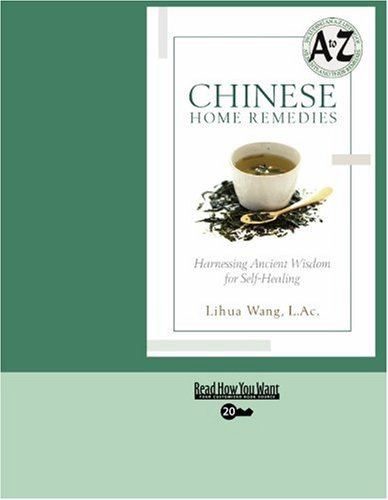 Chinese Home Remedies (Volume 1 Of 2) (Easyread Super Large 20Pt Edition): Harnessing Ancient Wisdom For Self-Healing