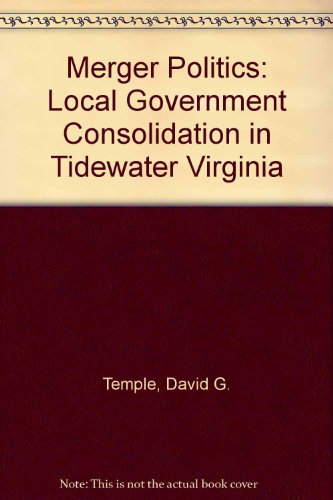 Merger Politics: Local Government Consolidation in Tidewater Virginia