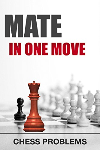 Mate in one move (Chess Tactic Book 5) (English Edition)