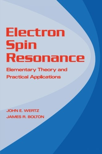 Electron Spin Resonance: Elementary Theory and Practical Applications PDF