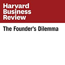 The Founder's Dilemma (Harvard Business Review) Other Auteur(s) : Noam Wasserman Narrateur(s) : Todd Mundt