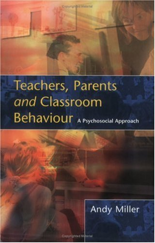 Teachers, Parents and Classroom Behaviour