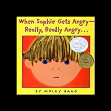 When Sophie Gets Angry - Really, Really Angry Audiobook by Molly Bang Narrated by Annie Meisels