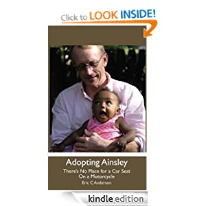 Adopting Ainsley: There's No Place for a Car Seat on a Motorcycle Eric C Anderson