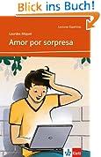 Amor por sorpresa: Spanische Lektüre für das 2. Lernjahr (Niveau A2) (Spanish Edition)