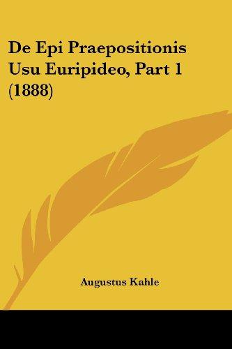 de Epi Praepositionis Usu Euripideo, Part 1 (1888)