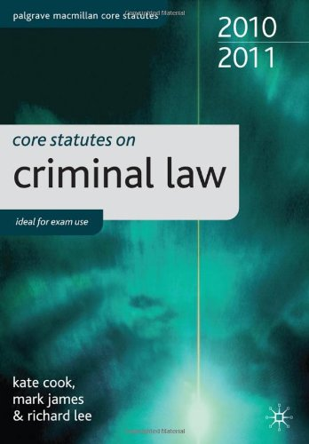 Core Statutes on Criminal Law 2010-11 (Palgrave Macmillan Core Statutes)