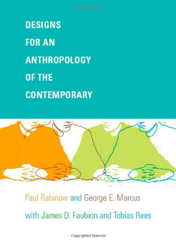 Designs for an Anthropology of the Contemporary (a John...