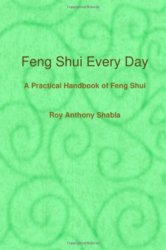 Book: Feng Shui Every Day by Roy Anthony Shabla