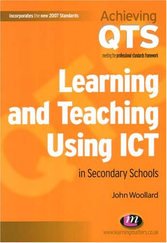 Learning and Teaching Using ICT in Secondary Schools (Achieving QTS)