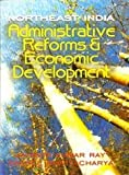 img - for Northeast India: Administrative Reforms and Economic Development book / textbook / text book