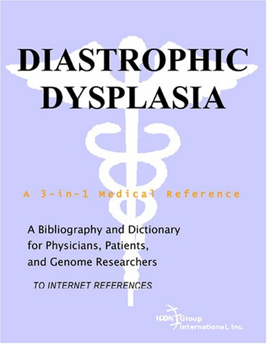 Diastrophic Dysplasia - A Bibliography and Dictionary for Physicians, Patients, and Genome Researchers