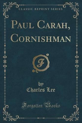 Paul Carah, Cornishman (Classic Reprint)