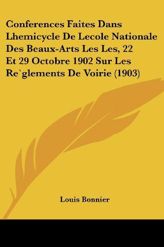 Conferences Faites Dans Lhemicycle de Lecole Nationale Des Beaux-Arts Les Les, 22 Et 29 Octobre 1902 Sur Les Reglements de Voirie (1903)