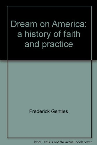 Dream on, America;: A history of faith and practice PDF