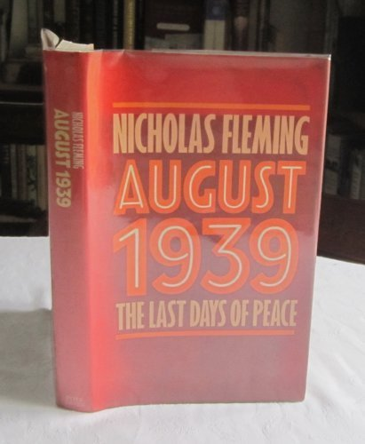 August 1939: Last Days of Peace