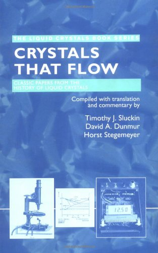 Crystals That Flow: Classic Papers From The History Of Liquid Crystals (Liquid Crystals Book Series)