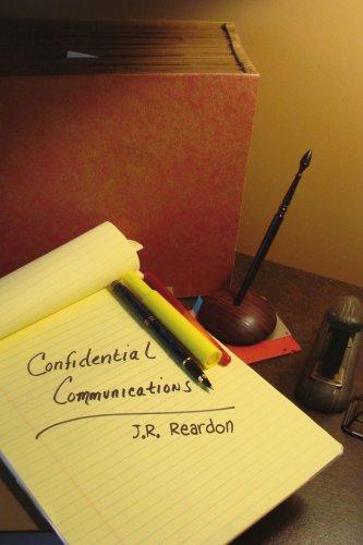 Book: Confidential Communications by J.R. Reardon