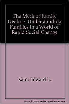 family decline vs family change Why are marriage and family important for individuals and the community does  the family change from culture to culture and if so how why are male  an  overview of current research on mom/dad families as compared to same-sex  homes more  out-of-wedlock births have taken a marked and sustained  decline of late.